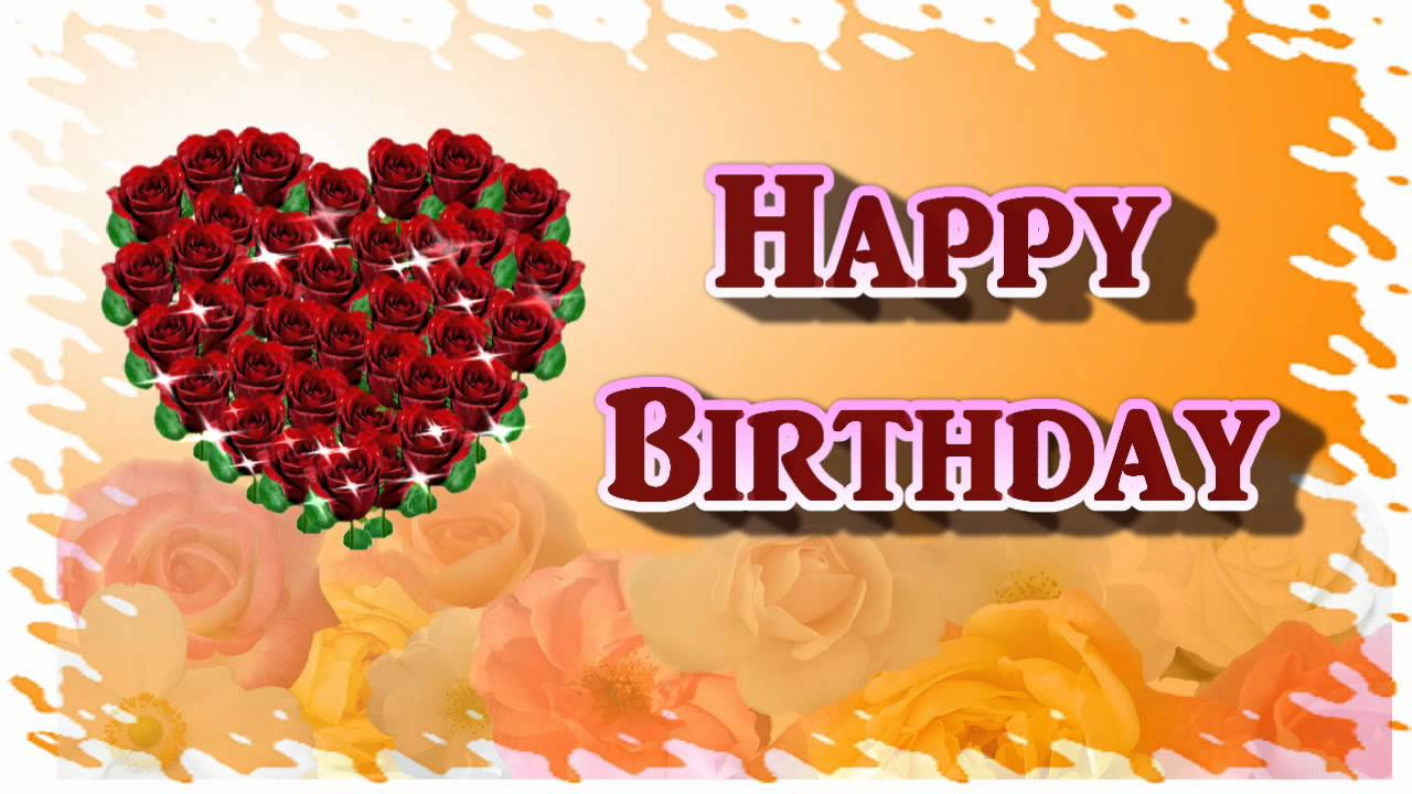 Happy Birthday My Dear Sweet Heart Video Greeting Card For Love – Birthday Greetings to a Lover