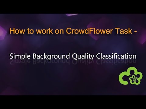 How to work on CrowdFlower task - Simple background quality classification