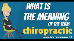 What is CHIROPRACTIC? What does CHIROPRACTIC mean? CHIROPRACTIC meaning, definition & explanation