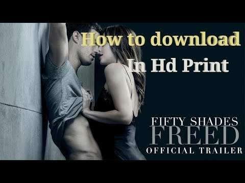 How To Download Fifty Shades Freed 2018 Full Movie In Hd By Fastest Server Speed