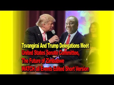 Tsvangirai And Trump Delegations Meet, THE FUTURE OF ZIMBABWE, Edited Short Version All Speeches