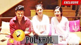 & 39 Pol Khol& 39 with the cast of Patiala Babes EXCLUSIVE Ashnoor Kaur Paridhi Sharma Anirudh Dave