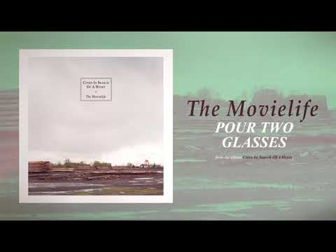 The Movielife  Pour Two Glasses