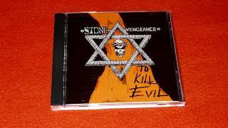 STONE VENGEANCE - To Kill Evil