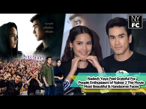 [ENG SUB] Nadech Yaya Grateful People Enthusiast of Nakee 2 Most Beautiful & Handsome Faces 23/10/18
