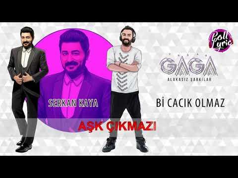Yaşar Gaga   Bir Cacık Olmaz ft Serkan Kaya