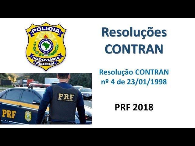 PRF 2018 - Resolução do CONTRAN nº 4 de 1998