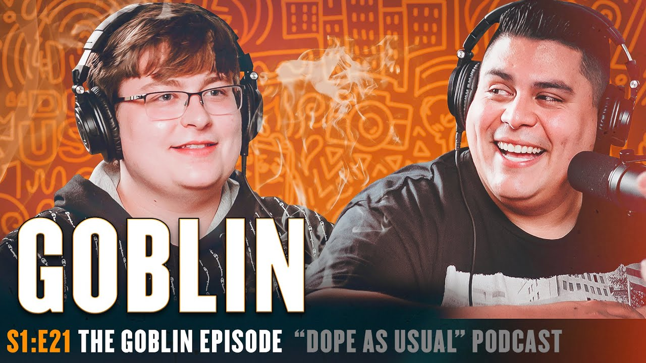 Download S1:E21 w/ Goblin | Hosted By Dope As Yola
