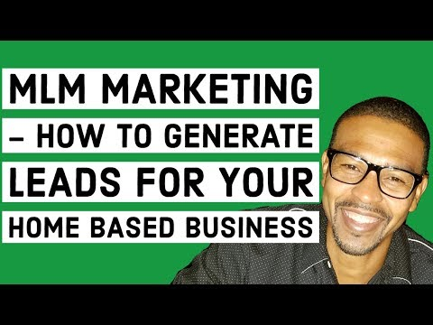 MLM Marketing – How To Generate Leads For Your Home Based Business