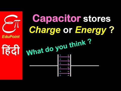 Capacitor Stores Energy Or Charge | Explained In HINDI