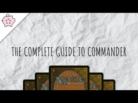 The Complete Guide to Commander | EDH | How to Play | Magic the Gathering | Commander