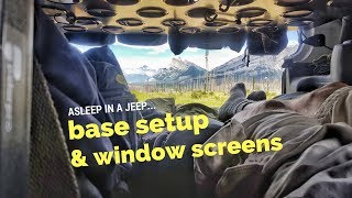 Asleep in a jeep. The bed and window screens