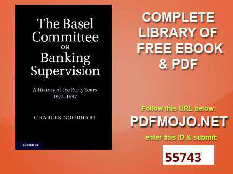 The Basel Committee on Banking Supervision A History of the Early Years 1974 1997