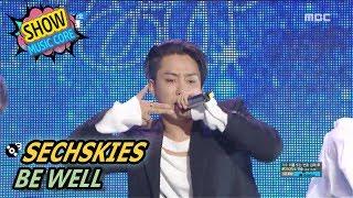 [HOT] SECHSKIES - BE WELL, 젝스키스 - 아프지 마요 Show Music core 20170527