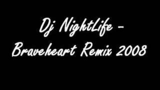 Dj NightLife - Braveheart Remix 2008
