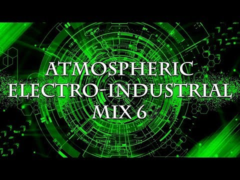 Atmospheric Electro-Industrial Mix 6