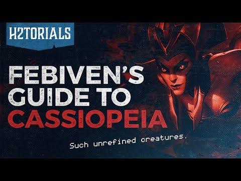 H2Torials Episode 25: Febiven's Cassiopeia Guide