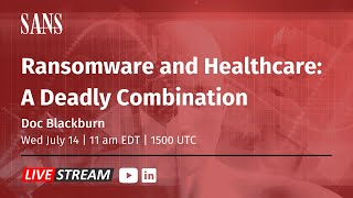 Ransomware and Healthcare: A Deadly Combination