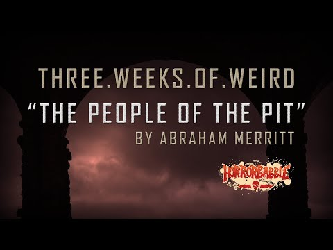 """The People of the Pit"" by Abraham Merritt (Narrated by Ian Gordon)"