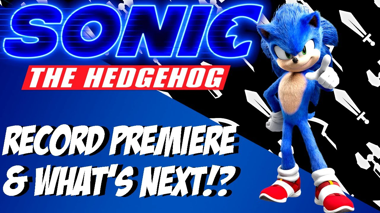 Sonic The Hedgehog Movie Record Setting Premiere What Can We Expect From Sonic 2 Spoilers Blueknight V2 0