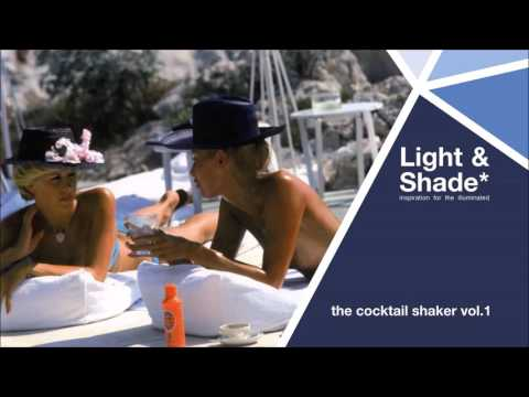 Light & Shade presents: The Cocktail Shaker Vol.1