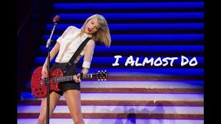 Taylor Swift - I Almost Do (Legendado)