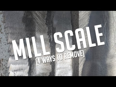 Four Ways to Remove MILL SCALE