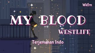 My Blood - Westlife Lyrics Tejemahan Indo ( Indonesia Sub) (eng/ina)