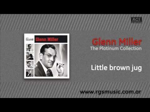 Glenn Miller - Little brown jug