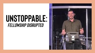 Unstoppable: Fellowship Disrupted / Pastor Philip Muela / Inspire Church