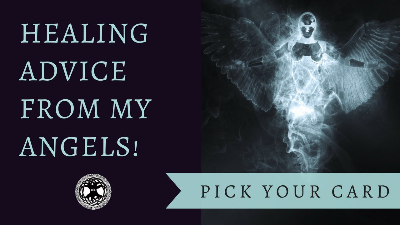 'Pick Your Card' ~ Healing Advice from My Angels! | Tarot & Oracle Reading
