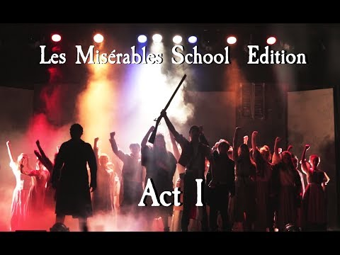 Les Miserables School Edition Act I