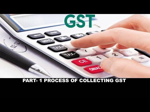 PART-1 You may say... OK, I will collect GST... but how...what is the process?