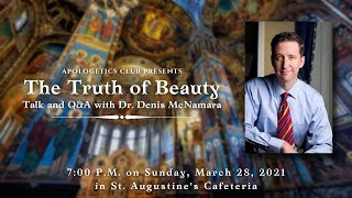 """The Truth of Beauty"" Talk and Q/A with Dr. Denis McNamara"