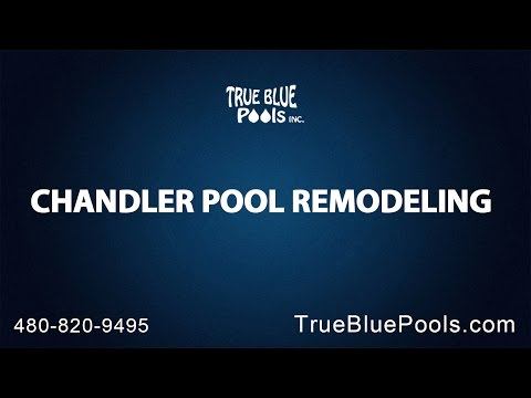 Chandler Pool Remodeling With True Blue Pools
