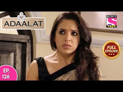 Adaalat - Full Episode 126 - 28th April, 2018 thumbnail