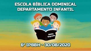 EBD - Departamento Infantil - Pastor Tiago Lang - 30/08/2020