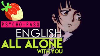 [Psycho-Pass] All Alone With You (English Cover by Sapphire)
