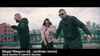 Illegal Weapon (dj Sandman remix) - Garry Sandhu ft Jasmine Sandlas