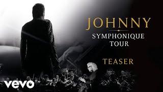 Johnny Hallyday - Johnny Symphonique l'histoire continue ... (Bande Annonce Officielle)