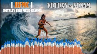 🎧 Votoxy - Nonam - Royalty Free Music Channel 🎧
