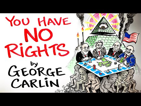 Your Rights Are An ILLUSION - George Carlin