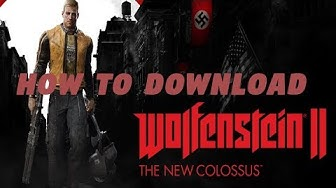 How To Download Wolfenstein II The New Colossus For Free on PC