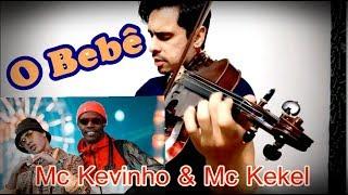 Baixar O BEBÊ - Mc Kevinho e Mc Kekel by Douglas Mendes (Violin Cover) #obebe