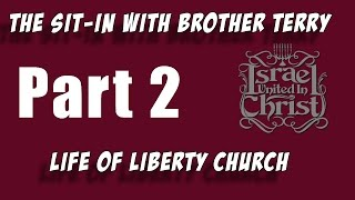 The Israelites: The Sit-In With Brother Terry, Life Of Liberty Church (Part 2)