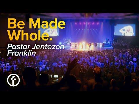 Be Made Whole by Jentezen Franklin