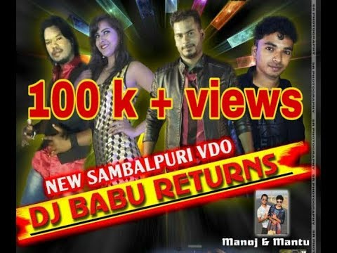 DJ BABU RETURN (Mantu Chhuria) Sambalpuri HD video 2017 CR