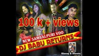 DJ BABU RETURNS (Mantu Chhuria) Sambalpuri HD video 2017 copyrights Reserved | thumbnail