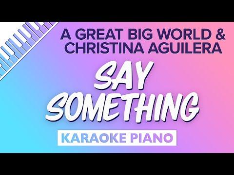 Say Something (Piano Karaoke Instrumental) A Great Big World & Christina Aguilera