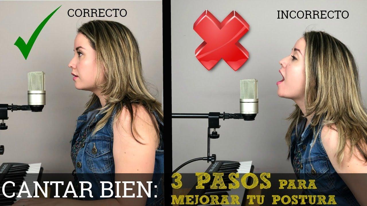 Cantar Bien 3 Pasos Para Mejorar Tu Postura Dra Voz Youtube